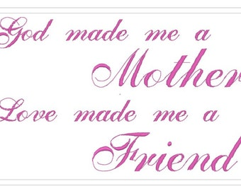 BUY 2, GET 1 FREE - Mother's Day Machine Embroidery Design - God made me a mother, Love made me a friend - Mothers Day