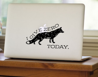 I Give Zero Fox Today Decal: Funny and Foxy Macbook Decal