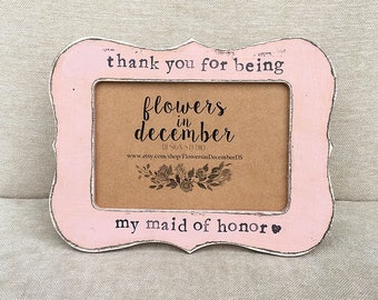 Maid of honor gift Gift for maid of honor wedding frame thank you for being my maid of honor personalized frame - Flowers in December DS