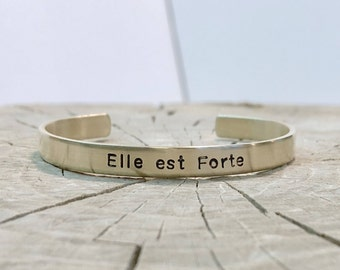 Elle est Forte - Hand Stamped - Metal Bracelet - She Is Strong