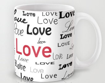 Large Mug Cup of Love, Wedding, Anniversary, Typography Coffee or Tea Ceramic 11 0r 15 ounce Gift, Housewarming Gift, Engagement Present