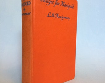 Magic for Marigold by L. M. Montgomery 1930's Vintage Hardback