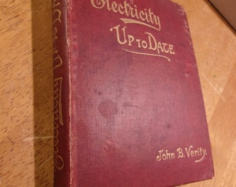1891 Book Electricity Up To Date John B. Verity 180 pages (4-1/2 x 6 inches)