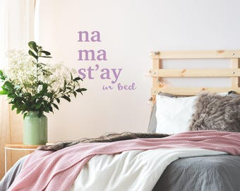 Yoga gift. Bedroom Wall Sticker. Namast'ay in Bed Quote Decal. Minimalistic Decor. Wall Decal. Scandinavian Gift Ideas. Modern house design.