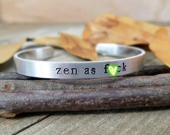 Zen cuff - Zen as F bracelet - stamped quote cuff - Zen jewelry - Zen as f*ck jewelry - Zen bracelet - Zen af bracelet - yoga cuff bracelet