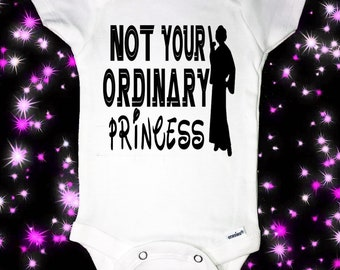 Star Wars Onesie/Not Your Ordinary Princess/Princess Leia Onesie/Baby Shower Gift/Baby Announcement/Cute Baby Girl Clothes/Baby Girl