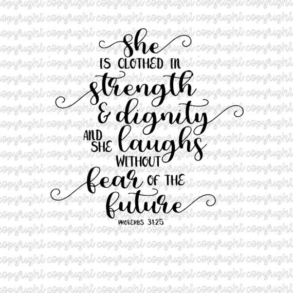 Strangth And Images For Dignity: She Is Clothed In Strength And Dignity And She Laughs Without