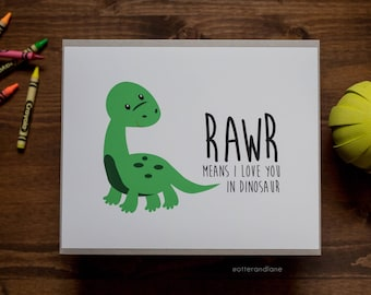 Rawr Means I Love You In Dinosaur - Boys Room - Dino Dinosaur Nursery - Paper Print - Wall Art Home Decor