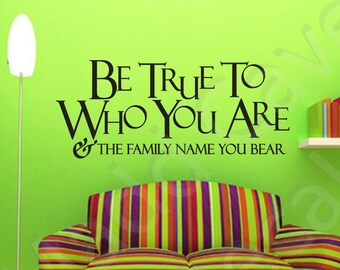 Be True To Who You Are Home Vinyl Wall Decal Quote Art