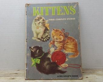 Kittens, 1958, Three Complete Stories, Big Golden Book, vintage kids book, kitten book