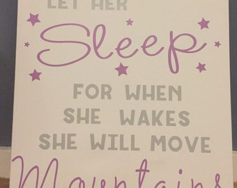 Let her sleep for when she wakes she will move mountains-vinyl stretched canvas! Wall quotes. Adorable wall decor. Baby girls room decor.