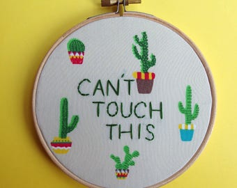 Can't touch this - cactus and succulent fabric hand embroidery hoop art wall decor