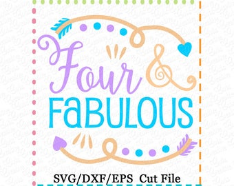 Four and Fabulous SVG Cutting File, fourth birthday svg, four birthday svg, birthday svg, birthday girl svg, girl birthday svg