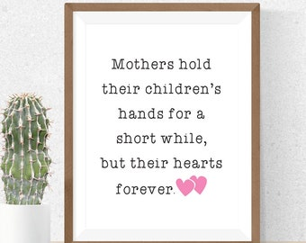 Mothers Day Gift, Printable Gift, Mom Quote Printable, Moms Hold Childs Hands, Hearts Forever, Mom Quote Printable, Instant Download