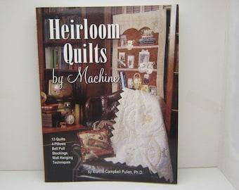 Heirloom Quilts by Machine Martha Pullen