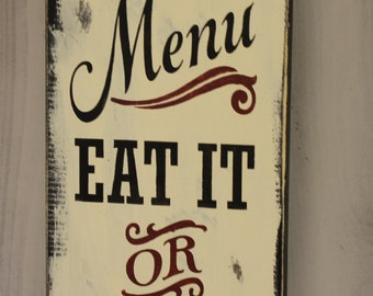 Incroyable Todayu0027s Menu Sign/Eat It Or Go Hungry/Kitchen Sign/Kitchen  Decor/Funny/Menu/Rustic/Red/Black/Ivory/Wood Sign