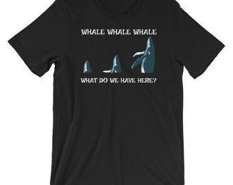 Whale Whale Whale T-shirt Funny Tee