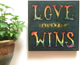 "Love Wins-Wood Mounted Archival Print of Original Mixed Media Art with Hand-Painted Details--""Love Wins""--Pam Kapchinske"