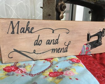 Make do and Mend sewing sign, sewing machine, sewing room