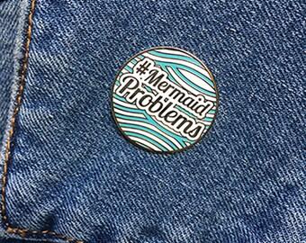 Mermaid Problems Enamel Pin