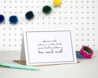IVF card | Two week wait | Fertility treatment support card | Friendship card | Blank card