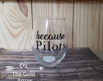 Because Pilots Funny Wine Glass/Flight Attendant Stemless Wine Glass/Air Traffic Controller Wine Glass/21 oz. Because Pilots Stemless Glass
