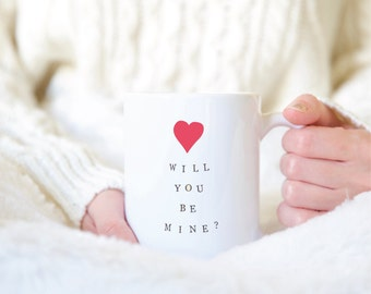 Will You Be Mine - Girlfriend Gift - Valentines Mug - Valentines Cup - Valentines Day Mug - Valentines Day Cup - Coffee Mug for Her