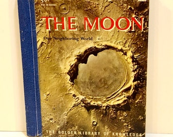 Vintage 1950s LGB, The Moon, Our Neighboring World, Golden Library of Knowledge, Hardcover, by Otto O Binder, Moon Exploration, 1st Edition