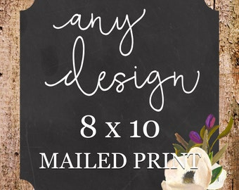 Flora + Font - Print and Mail my 8x10 Design!
