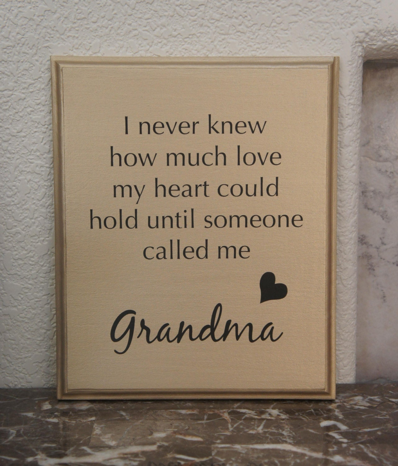Love Quote Signs Grandma Plaque Never Knew How Much Love My Heart Could Hold