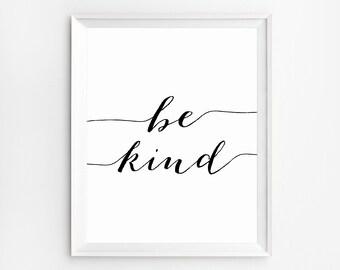 Printable Art Be Kind Printable, Printable Quotes, Wall Art Prints, Be Kind Art, Nursery Prints, Be Kind Poster, Nursery Art, Be Kind Sign