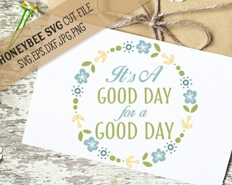 It's A Good Day For A Good Day svg Good Day svg Country life svg Country decor svg Farmhouse decor svg Silhouette svg Cricut svg