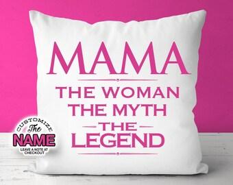 Mama The Woman The Myth The Legend, Grandma Gift, Mama Birthday, Mother's Day, Mama Pillow, Mama