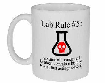 Funny Science Chemistry Coffee or Tea Mug - Lab Rule 5 - 11 oz - Great Geeky Gift
