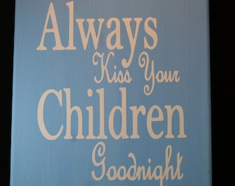 Always Kiss Your Children Goodnight Canvas Painting With Vinyl Lettering - Wall Art - Painting - Picture - Family Quotes - Love - Home