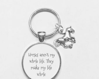 Horse Aren't My Whole Life They Make My Life Whole Horse Lover Cowgirl Western Keychain