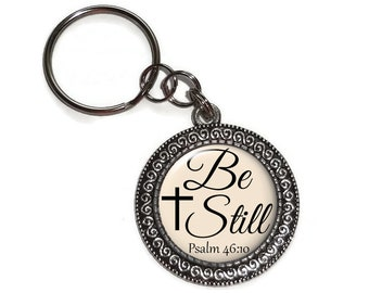 Key Chain, Christian, Be Still, Gift, Purse Charm, Key Ring, Zipper Pull, Religious, Bible Verse, Scripture, Handbag Charm, Psalm 46:10