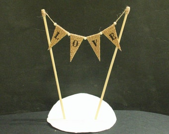 Wedding cake topper for 4 inch cake top tier, small 'LOVE' hessian / burlap cake banner, small cake bunting, cake flags