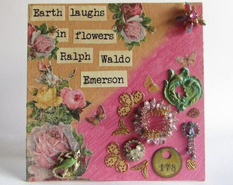 Mixed Media Art Collage - Earth Laughs in Flowers - Emerson Quote Art - 3D Art Collage