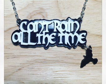 The Crow Inspired Can't Rain All The Time Acrylic Word Necklace With Charm