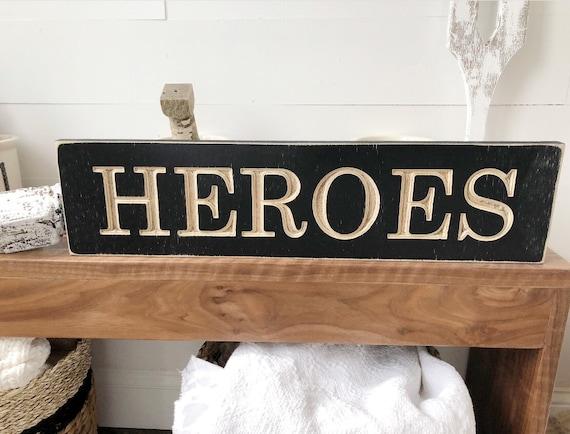 Heroes Wood Engraved Sign