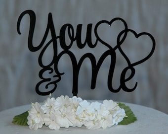 You & Me Cake Topper with hearts - wedding cake,  anniversary, engagement. Cake Decor. Made in your choice of colour. Laser Cut