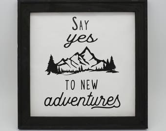 Say Yes To New Adventures Canvas