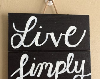 Hand Lettered Sign 'Live Simply'