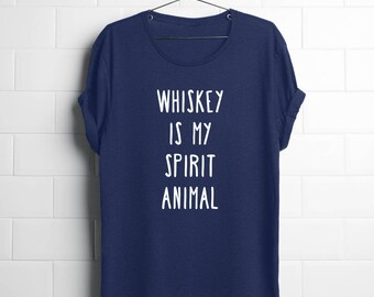 Whiskey Gift Men,Whiskey Gift Women,Whiskey is My Spirit Animal,Whiskey Lover,Whiskey Tshirt,Shirt,Funny Tshirt Dads,Funny Shirts Husband