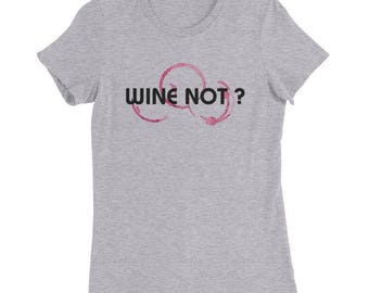 Wine Not Short Sleeve Women's Slim Fit T-Shirt funny slogan