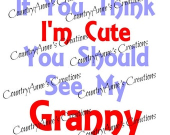 "SVG PNG DXF Eps Ai Wpc Cut file for Silhouette, Cricut, Pazzles, ScanNCut - ""If Im cute see my Granny""svg"