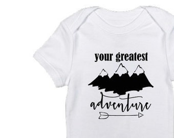 Your Greatest Adventure • Baby Bodysuit • One Piece • Baby Shirt • Baby Clothes • Baby Shower Gift • Snapsuit • Layette • Romper • Creeper