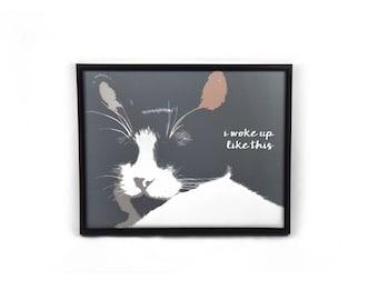 """Cat Print """"I Woke Up Like This"""" Cat Art Cat Lover Gift"""