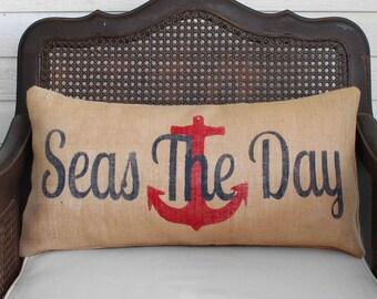 Seas the Day  - Burlap Pillow - Anchor Pillow - Seas the Day Pillow - Nautical Pillow - Nautical Decor
